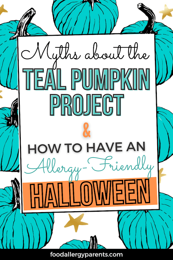 myths-teal-pumpkin-project-how-to-have-allergy-friendly-halloween-non-food-items-food-allergy-parents-pinterest