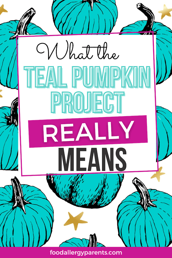 what-the-teal-pumpkin-project-really-means-food-allergy-parents-pinterest