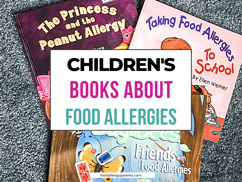 best-childrens-books-about-food-allergies-food-allergy-parents-featured-image