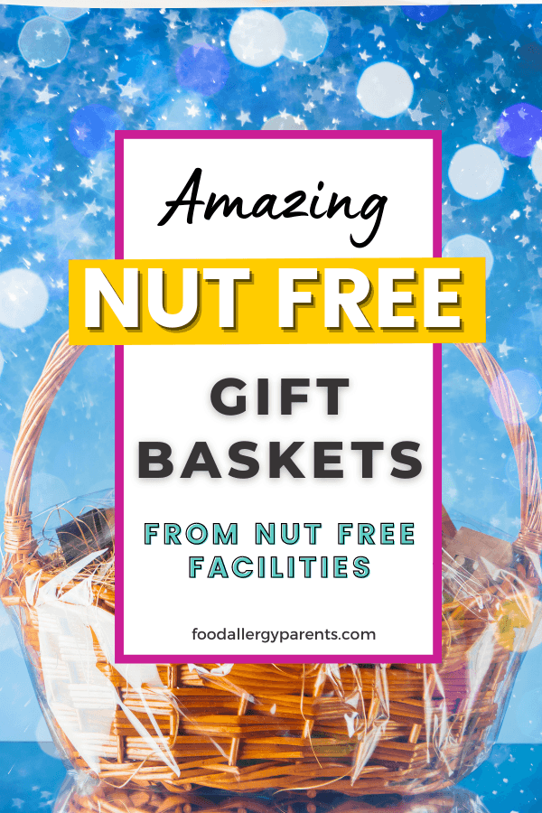 amazing-nut-free-gift-baskets-from-nut-free-facilities-christmas-birthday-holiday-food-allergy-parents-pinterest