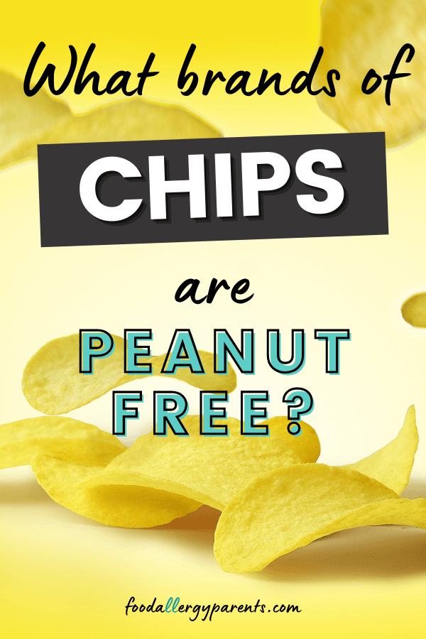 what-brands-of-chips-are-peanut-free-food-allergy-parents-pinterest