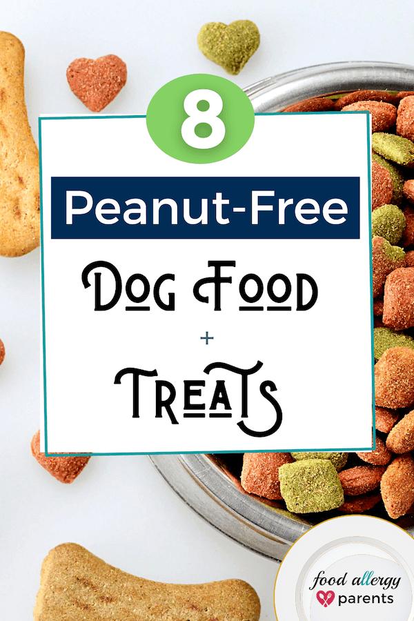 8-peanut-free-dog-food-treats-brands-food-allergy-parents-pinterest