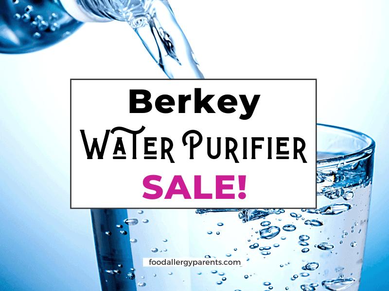 berkey-water-purifier-sale-featured-image-food-allergy-parents