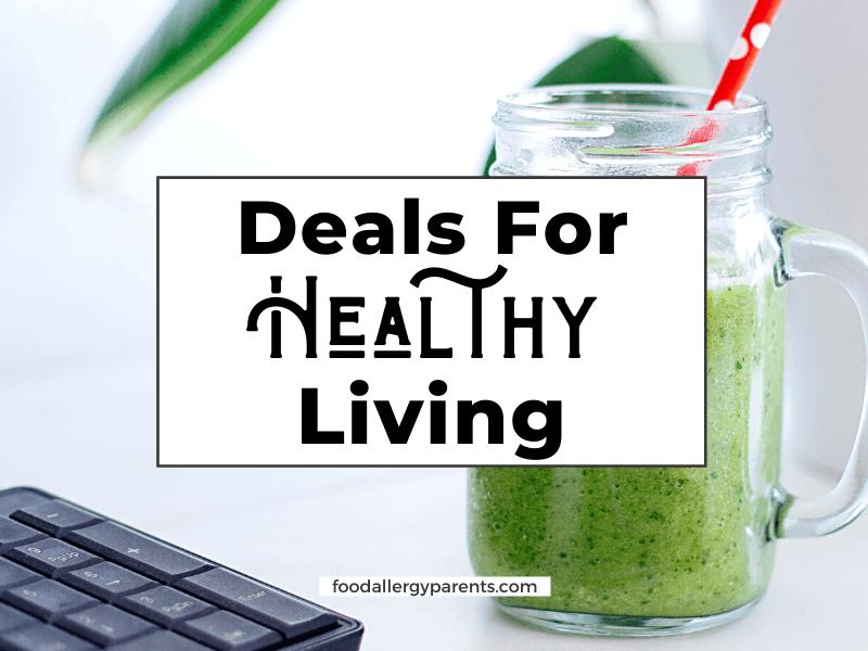 Best-Deals-Healthy-Living-Food-Allergy-Parents-Featured-Image
