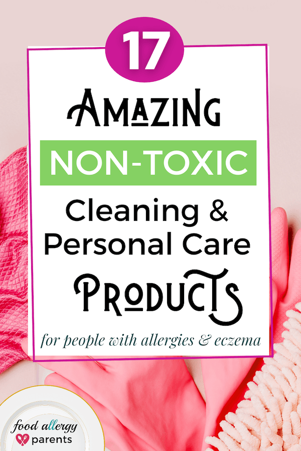 amazing-non-toxic-cleaning-products-personal-care-products-allergies-eczema-sensitive-skin-food-allergy-parents-pinterest