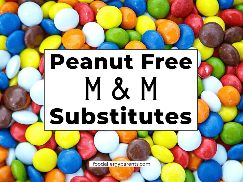 peanut-free-m&m-substitutes-food-allergy-parents-featured-image