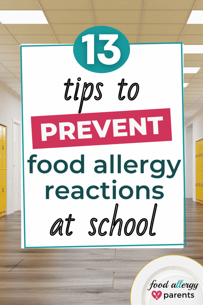 13-tips-prevent-food-allergy-reactions-at-school-food-allergy-parents-pinterest